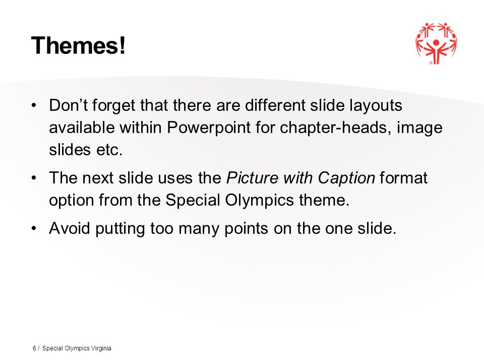 Themes! Don't forget that there are different slide layouts available within Powerpoint for chapter-heads, image slides etc.