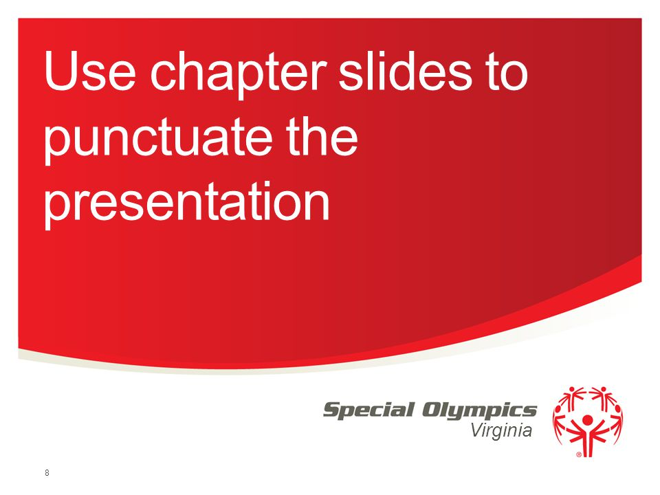 Use chapter slides to punctuate the presentation