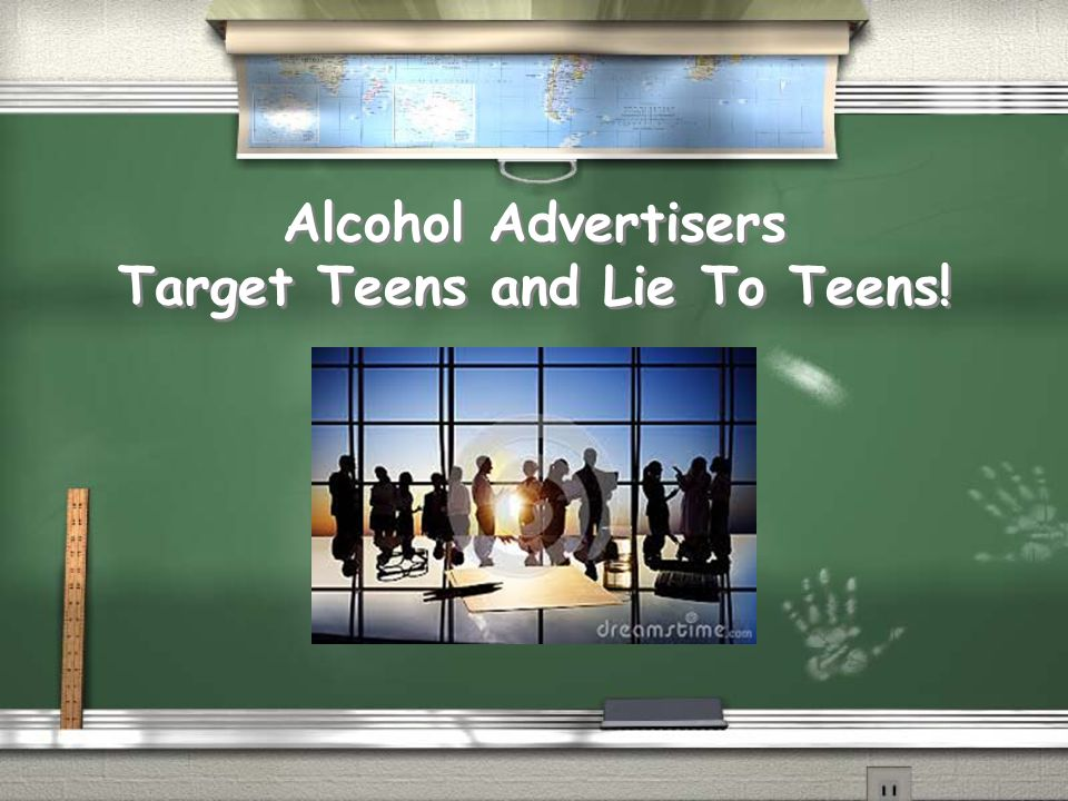 Alcohol Advertisers Target Teens and Lie To Teens!