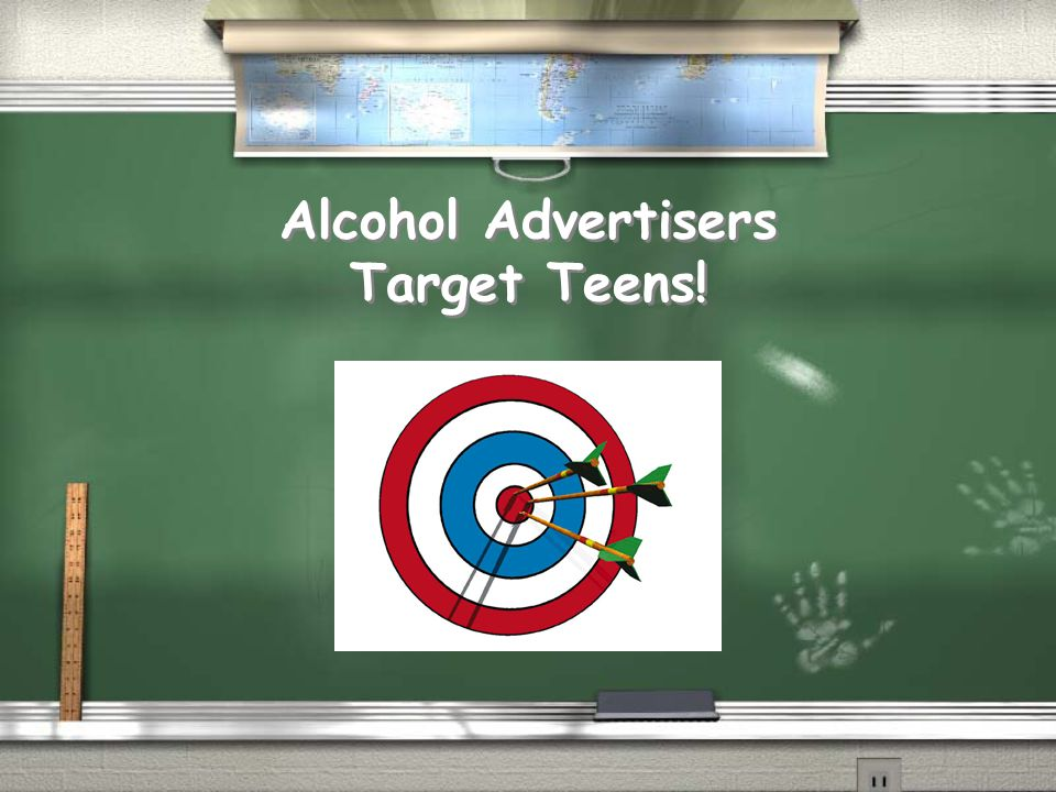 Alcohol Advertisers Target Teens!