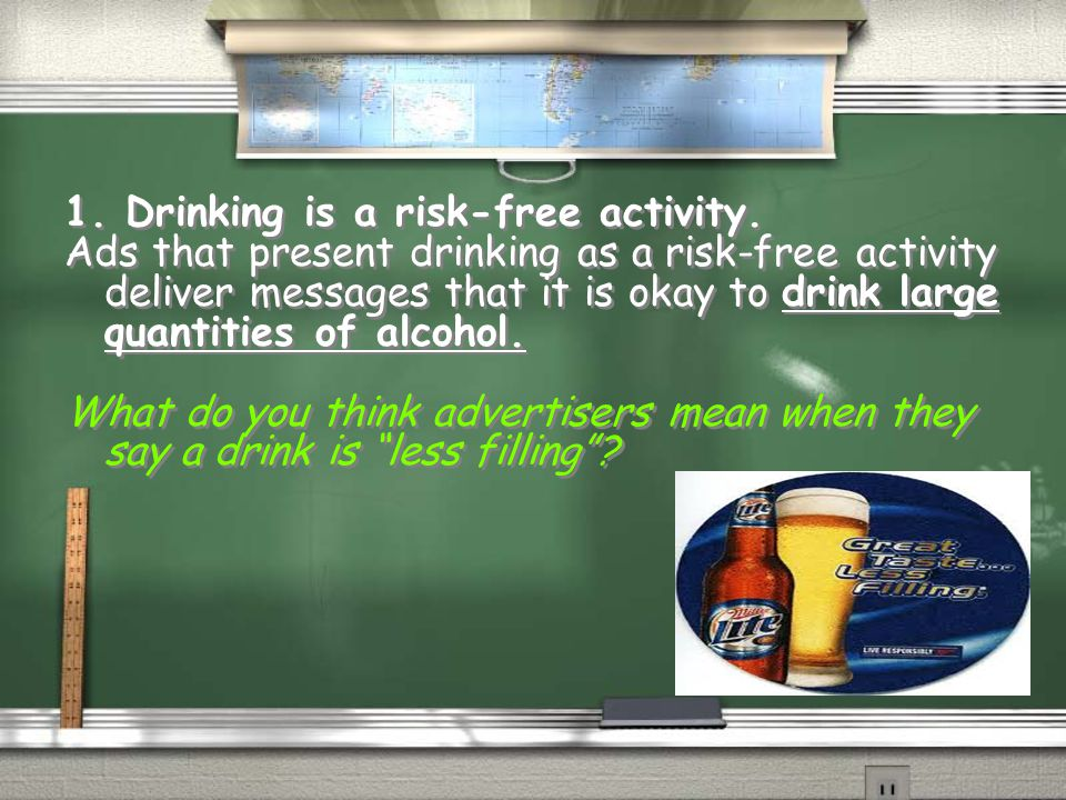 1. Drinking is a risk-free activity.