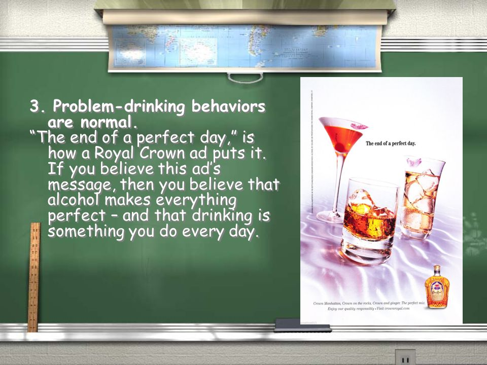 3. Problem-drinking behaviors are normal.
