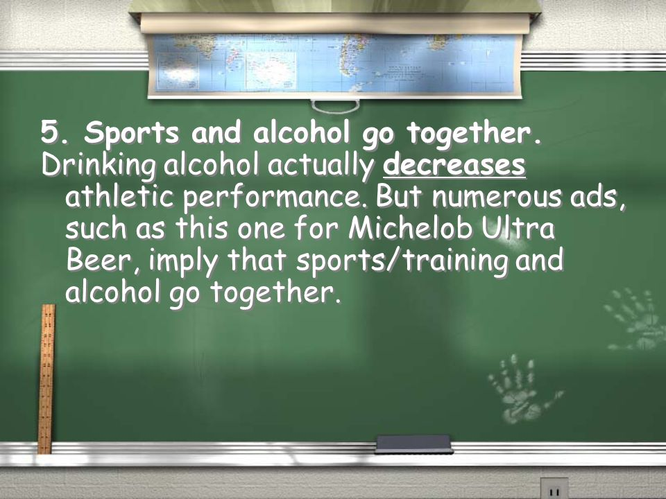 5. Sports and alcohol go together.