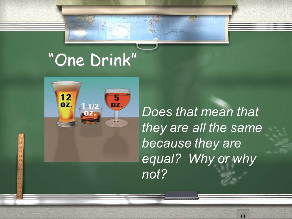 One Drink Does that mean that they are all the same because they are equal Why or why not