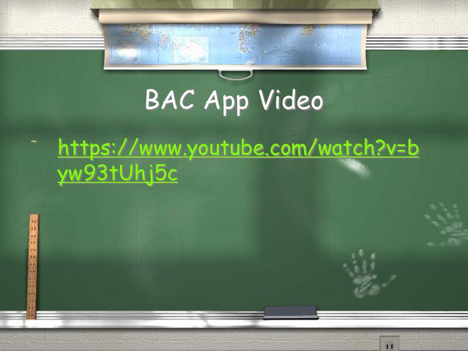 BAC App Video https://www.youtube.com/watch v=byw93tUhj5c