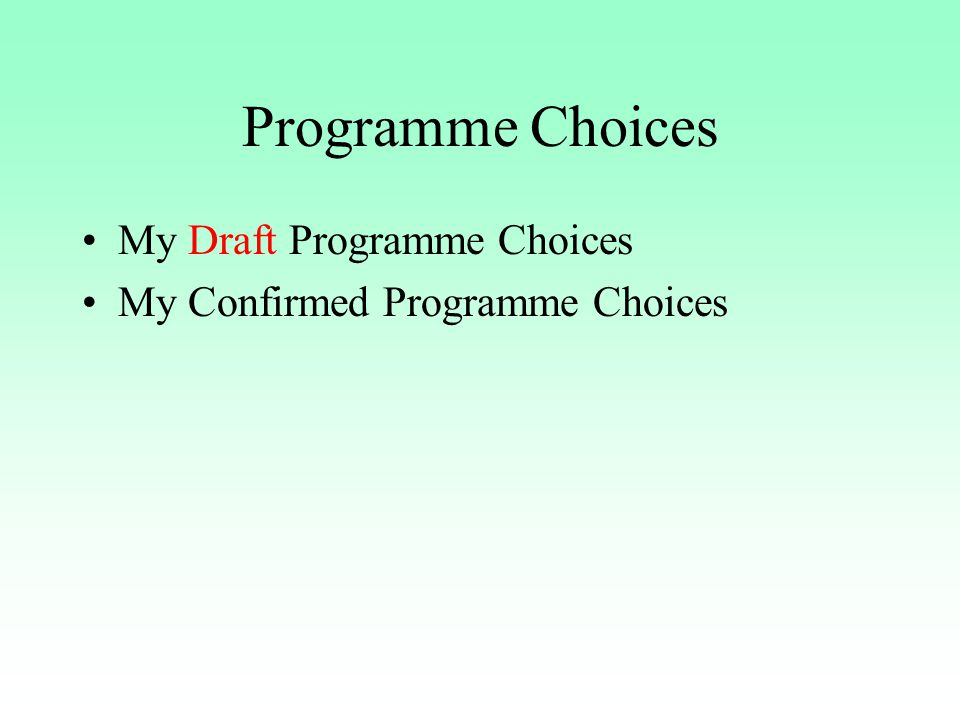 Programme Choices My Draft Programme Choices