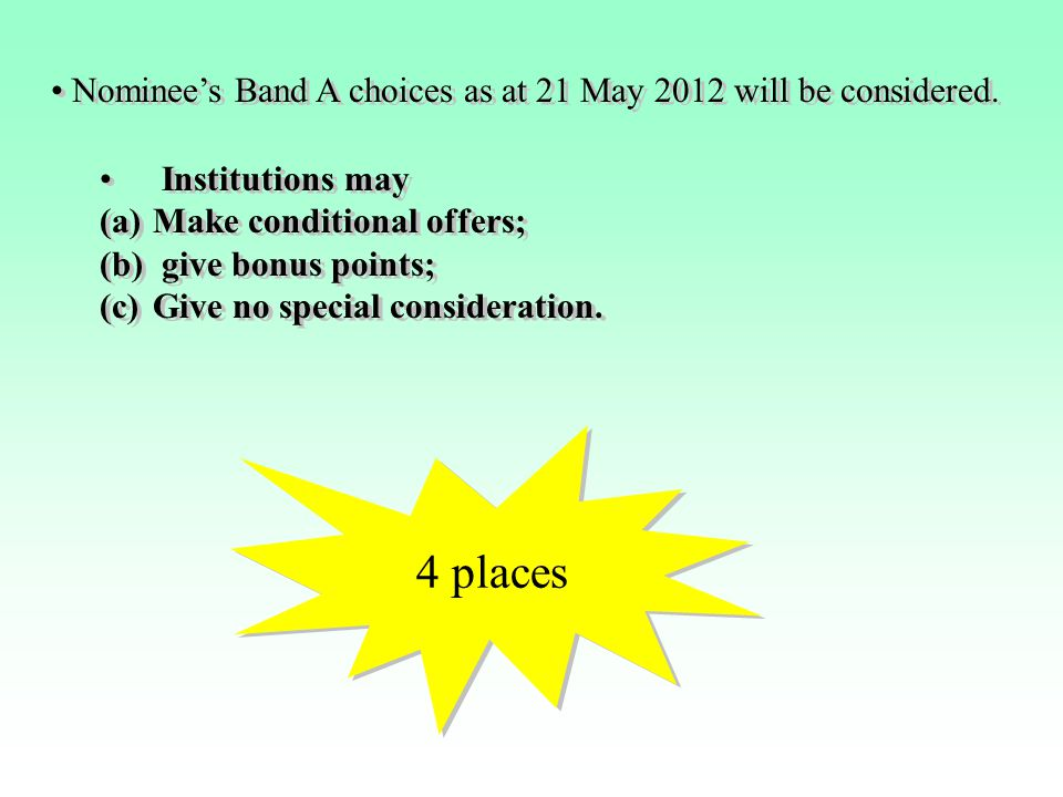 Nominee's Band A choices as at 21 May 2012 will be considered.