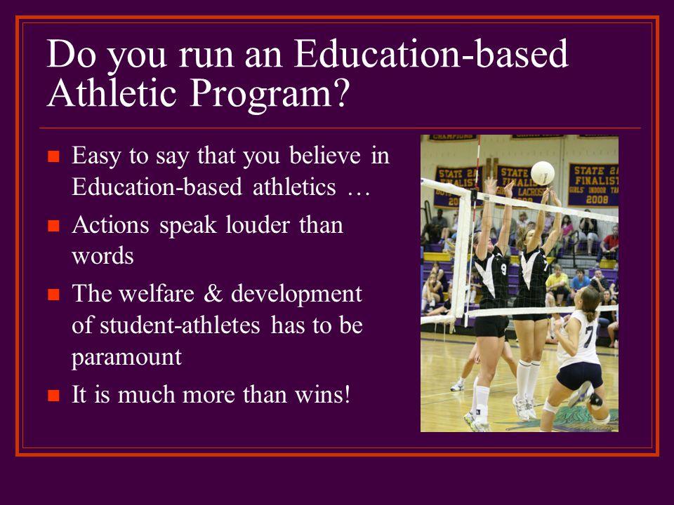 Do you run an Education-based Athletic Program