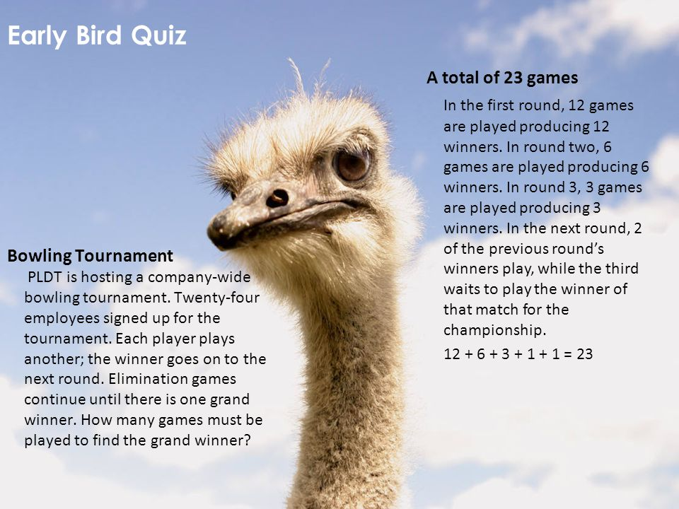Early Bird Quiz A total of 23 games