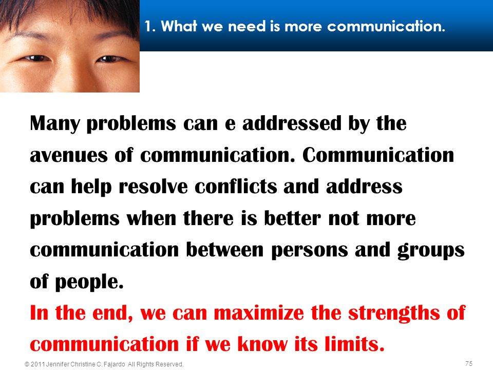 1. What we need is more communication.