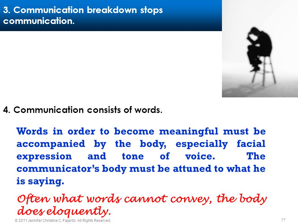 3. Communication breakdown stops communication.