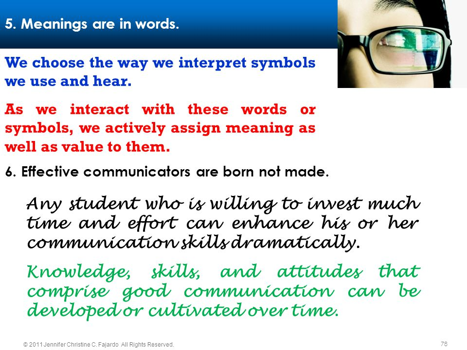 5. Meanings are in words. We choose the way we interpret symbols we use and hear.