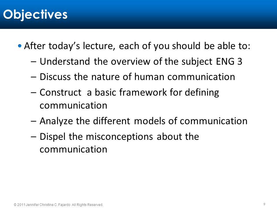 Objectives After today's lecture, each of you should be able to: