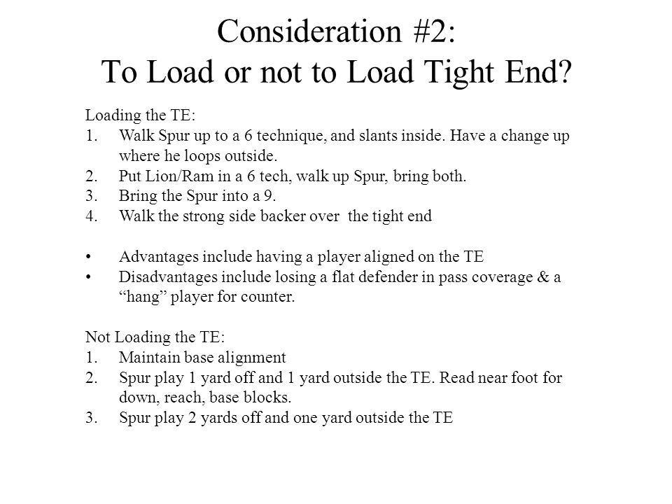 Consideration #2: To Load or not to Load Tight End