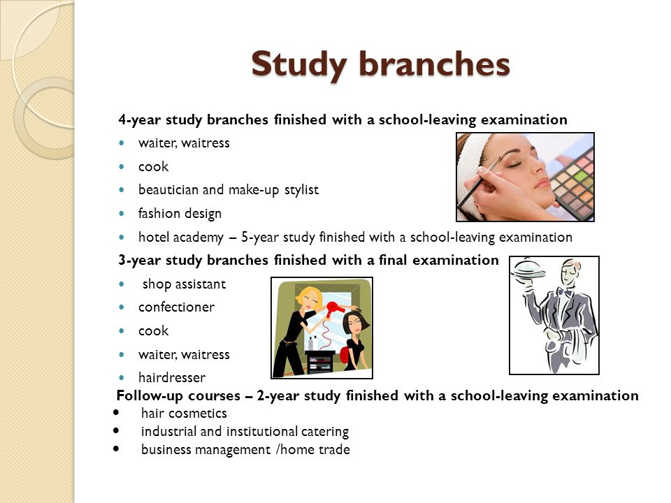 Study branches 4-year study branches finished with a school-leaving examination. waiter, waitress.