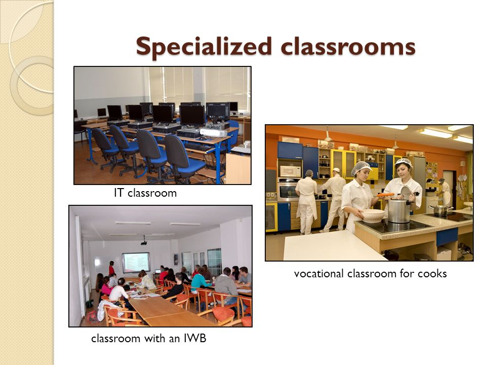 Specialized classrooms