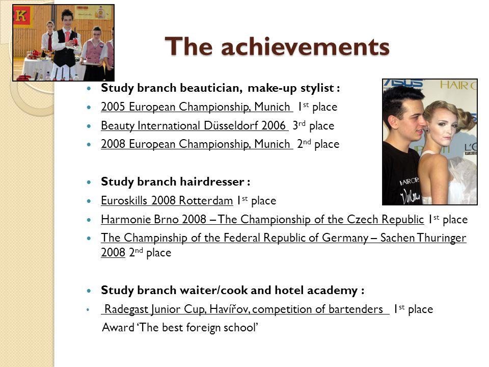 The achievements Study branch beautician, make-up stylist :