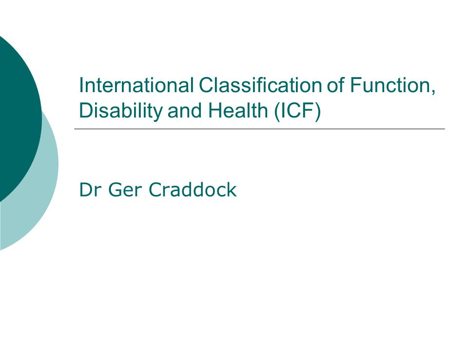 International Classification of Function, Disability and Health (ICF)