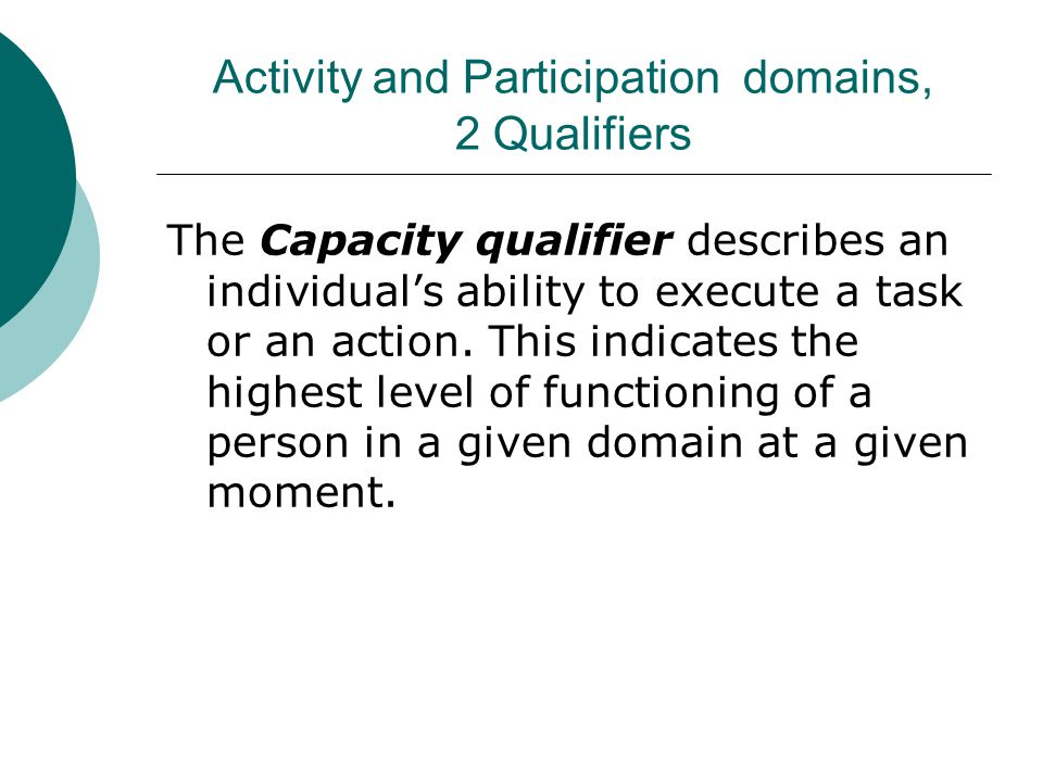 Activity and Participation domains, 2 Qualifiers