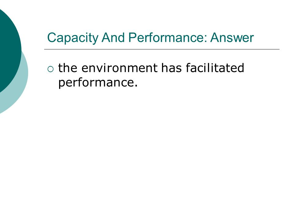 Capacity And Performance: Answer