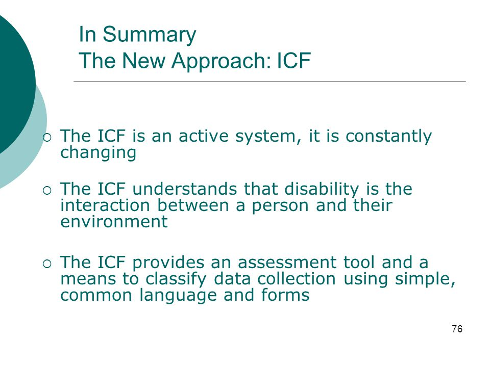In Summary The New Approach: ICF