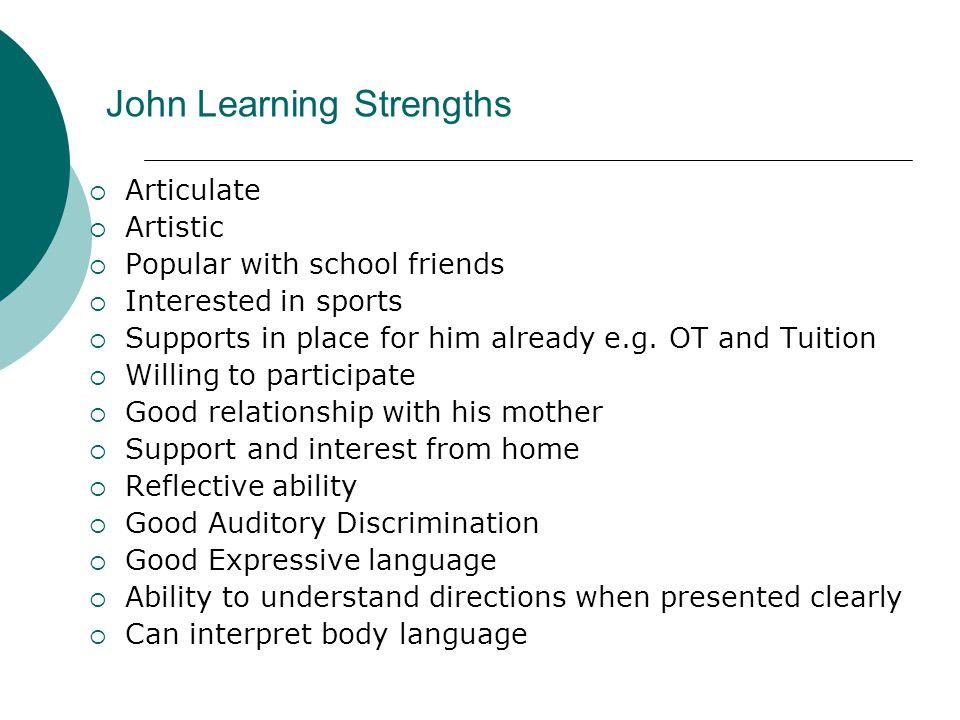 John Learning Strengths