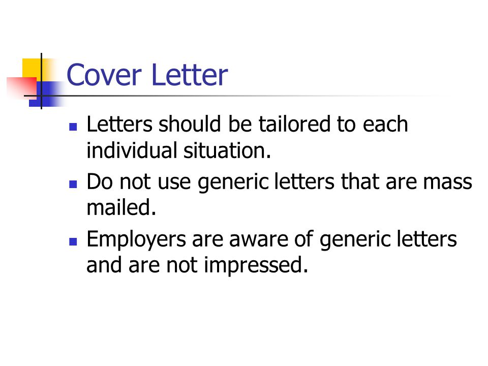 Cover Letter Letters should be tailored to each individual situation.