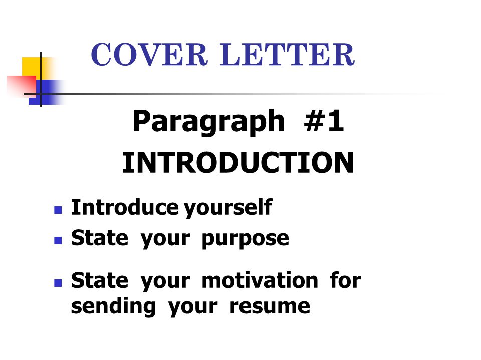 COVER LETTER Paragraph #1 INTRODUCTION Introduce yourself