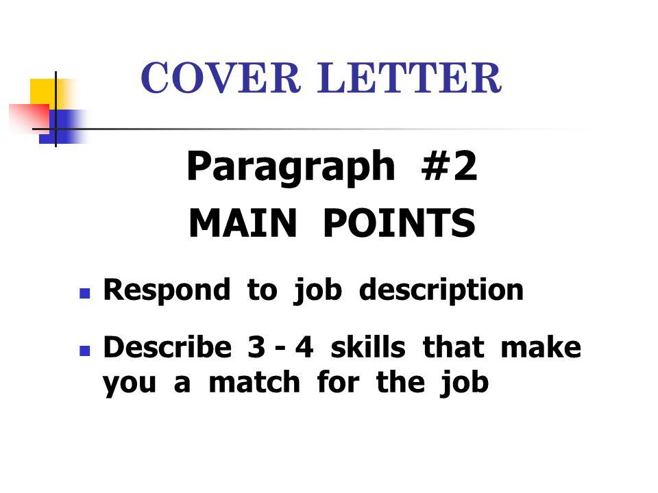 COVER LETTER Paragraph #2 MAIN POINTS Respond to job description