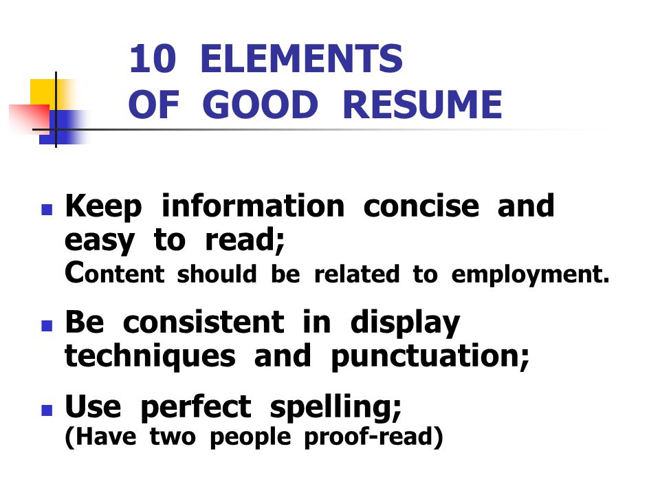 10 ELEMENTS OF GOOD RESUME  Elements Of A Good Resume