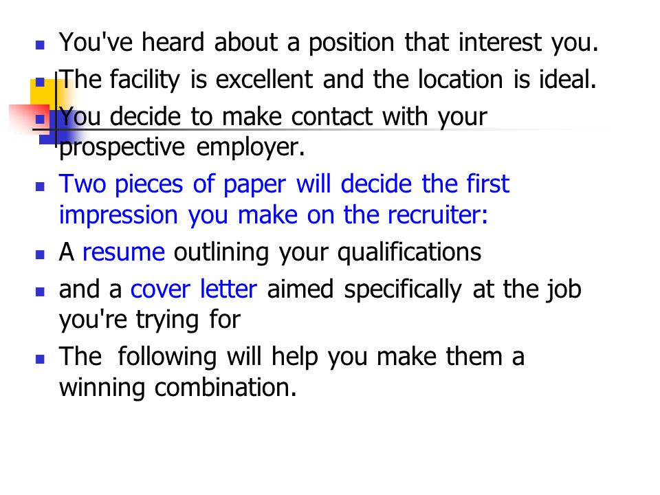 You ve heard about a position that interest you.