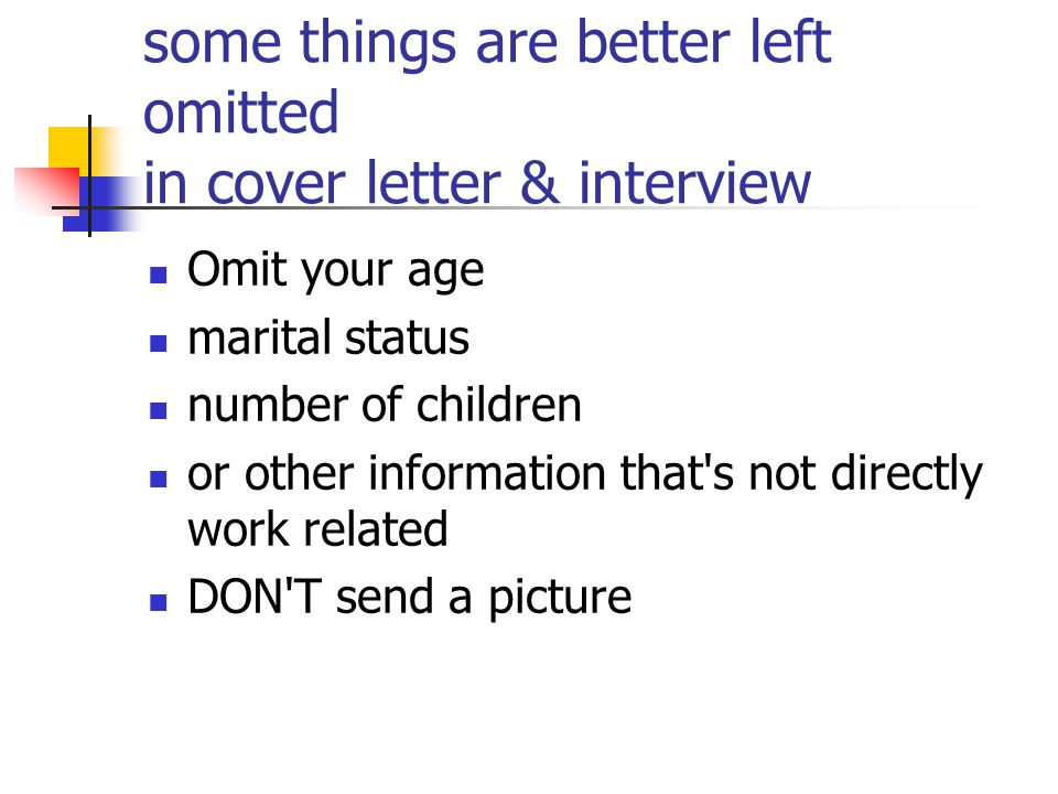 some things are better left omitted in cover letter & interview