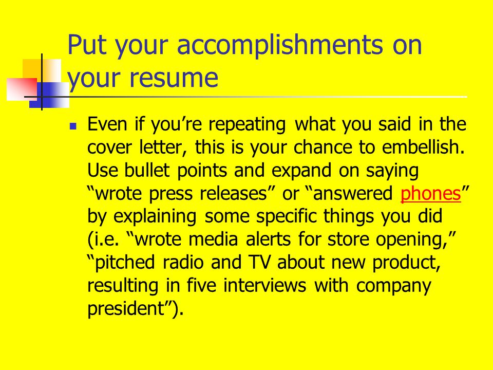 Put your accomplishments on your resume