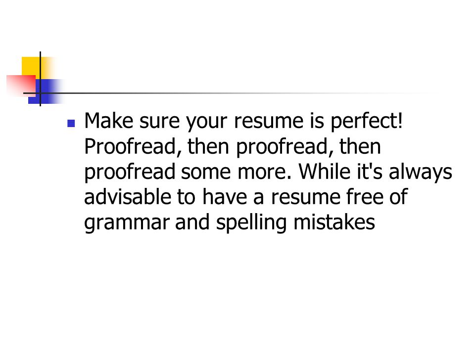 Make sure your resume is perfect