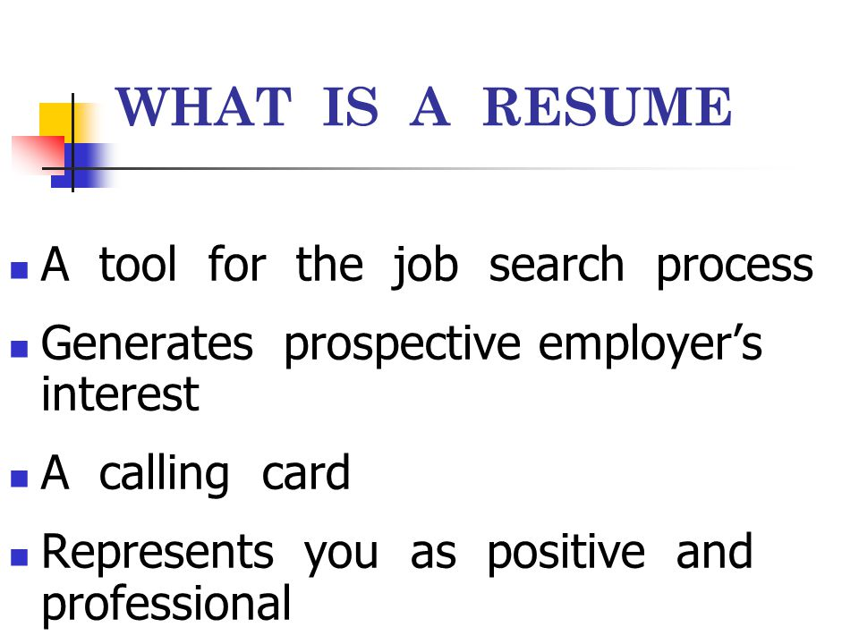 WHAT IS A RESUME A tool for the job search process
