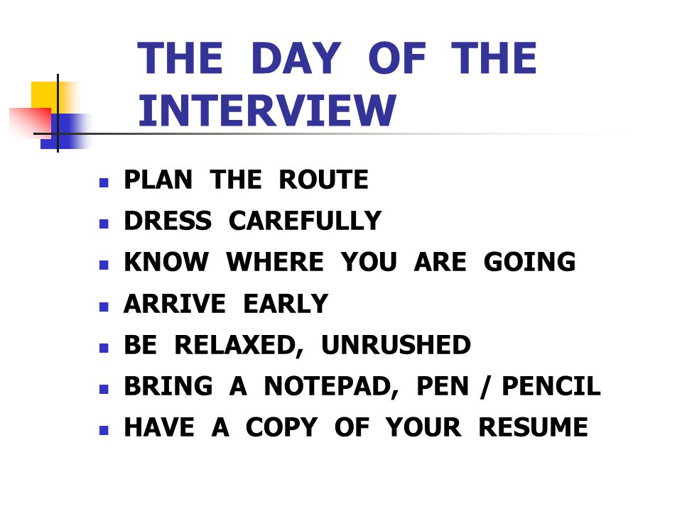 THE DAY OF THE INTERVIEW