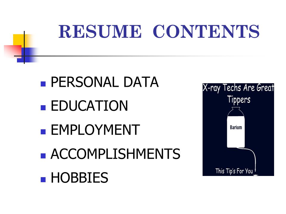 RESUME CONTENTS PERSONAL DATA EDUCATION EMPLOYMENT ACCOMPLISHMENTS