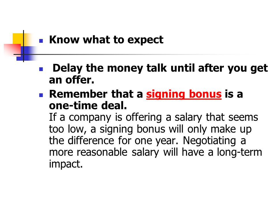Know what to expect Delay the money talk until after you get an offer.