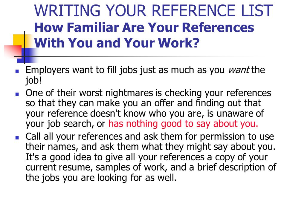 WRITING YOUR REFERENCE LIST How Familiar Are Your References With You and Your Work