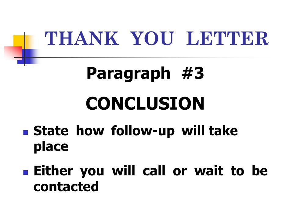 THANK YOU LETTER CONCLUSION Paragraph #3