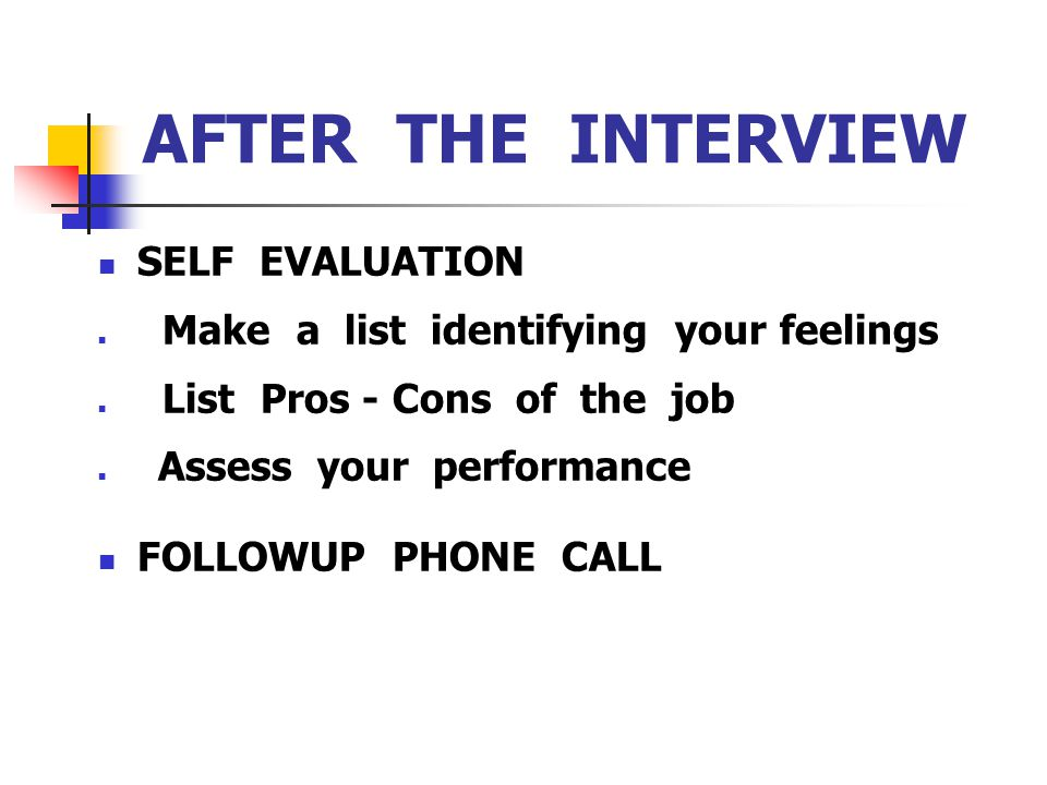 AFTER THE INTERVIEW SELF EVALUATION FOLLOWUP PHONE CALL