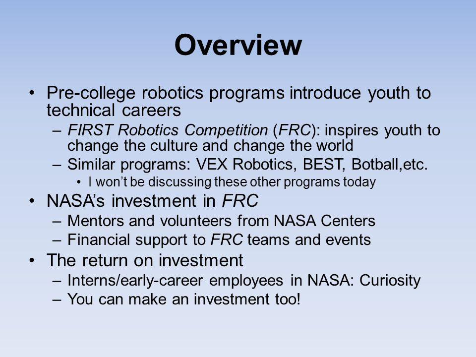 Overview Pre-college robotics programs introduce youth to technical careers.