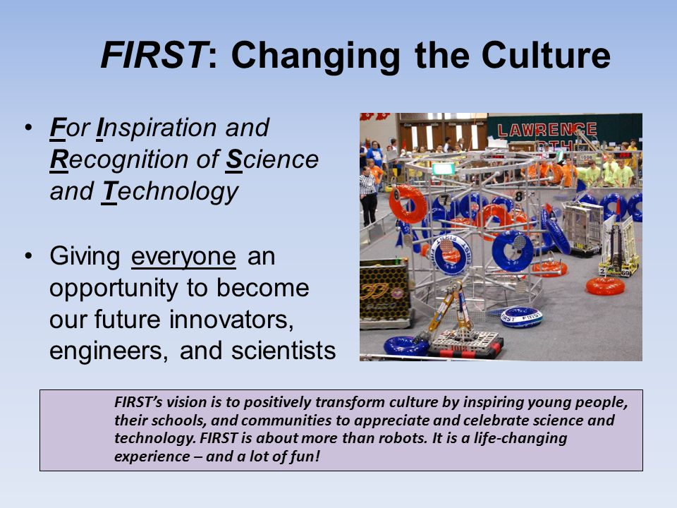 FIRST: Changing the Culture
