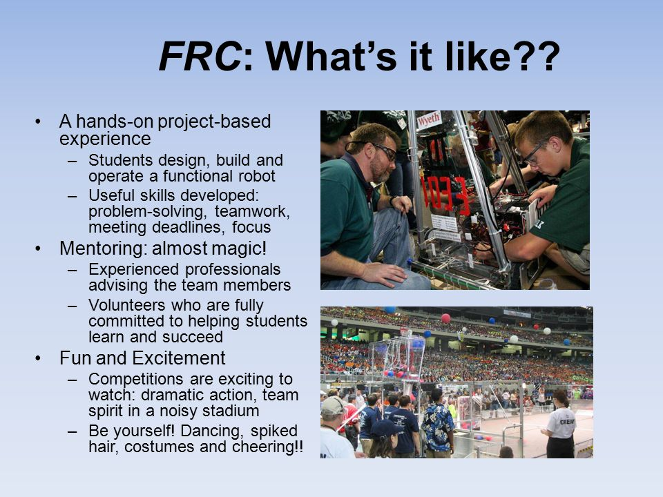 FRC: What's it like A hands-on project-based experience