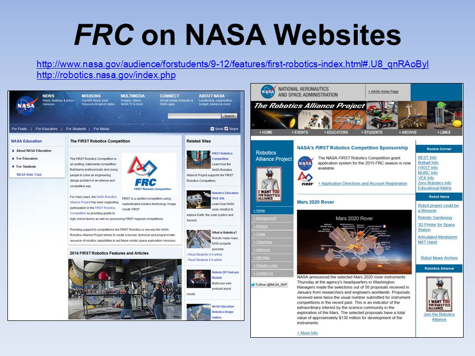 FRC on NASA Websites http://www.nasa.gov/audience/forstudents/9-12/features/first-robotics-index.html#.U8_qnRAoByI http://robotics.nasa.gov/index.php.