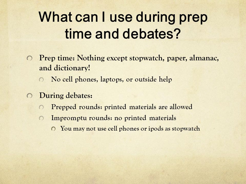What can I use during prep time and debates