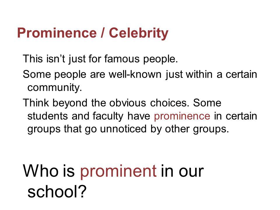 Prominence / Celebrity