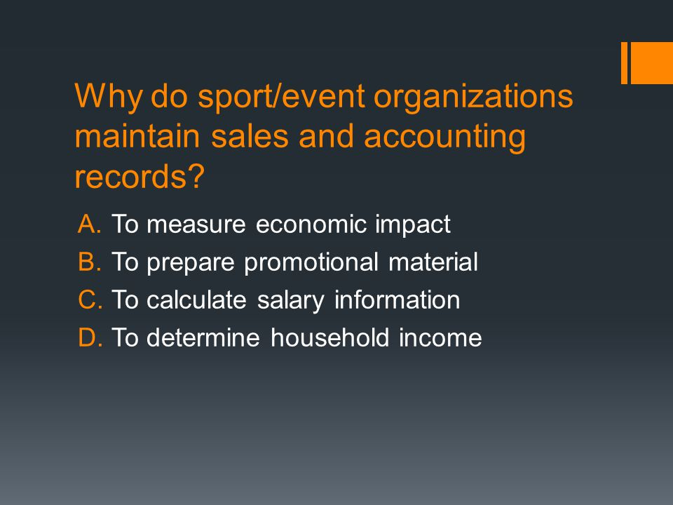 Why do sport/event organizations maintain sales and accounting records