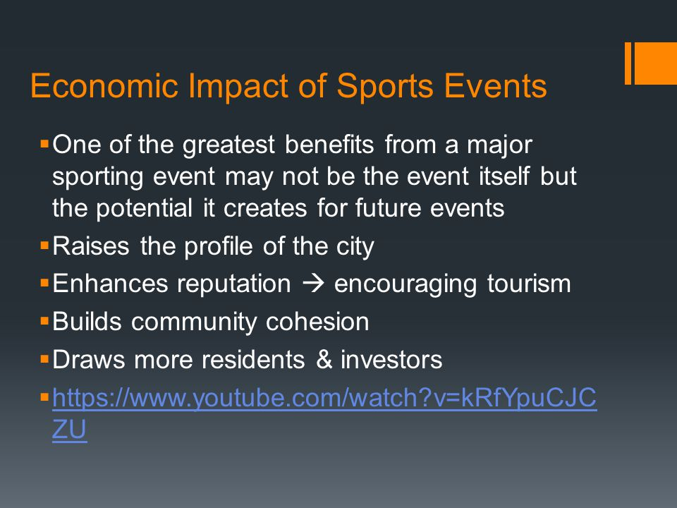 economic impact of sport events Explain how a sports event – mlb world series, fifa world cup, local college volleyball tournament, etc – has a direct economic impact on the city that hosts the event.