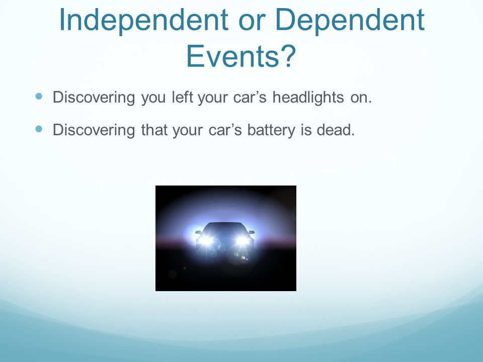 Independent or Dependent Events